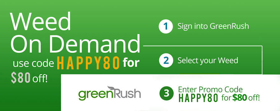 Our GreenRush Promo code HAPPY80 will get you $80 of free weed credit