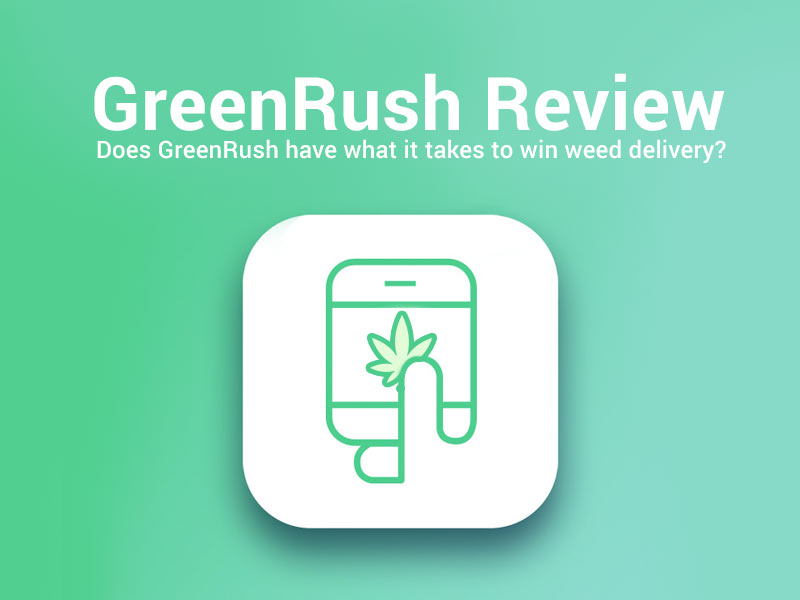 Read our GreenRush Review for weed delivery