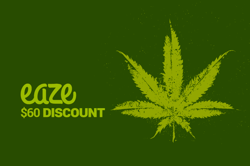 Save $60 with our Eaze Discounts