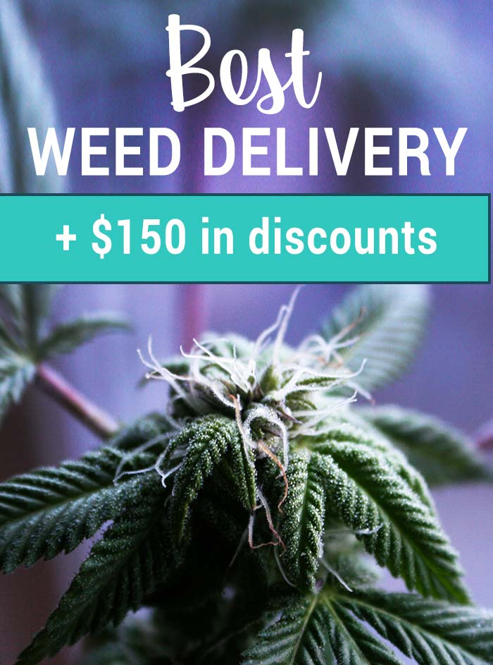 Best Weed Delivery in California, + $150 in discounts