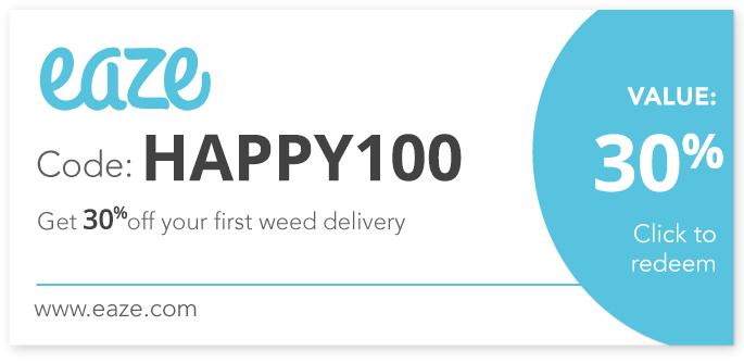 Eaze promo code   30% off code: HAPPY100